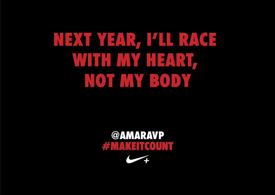 next year, i'll race with my heart not my body
